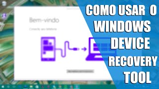 como utilizar o Windows Device Recovery Tool