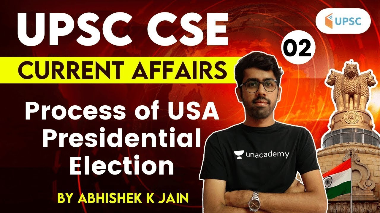 UPSC CSE 2021 | Current Affairs by Abhishek K Jain | Process of USA Presidential Election