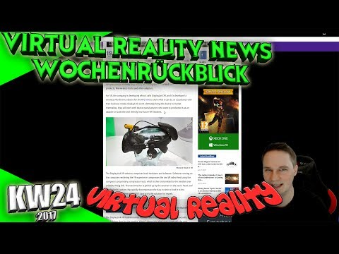 Virtual Reality News (Wochenrückblick KW24) [VR Games][VR Hardware][HTC Vive][Oculus Rift][PSVR]