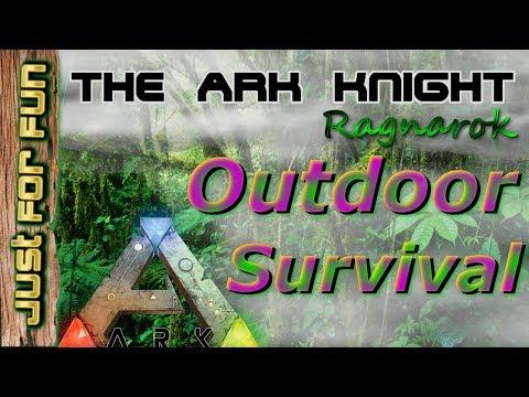Outdoor Survival! THE ARK KNIGHT! Ragnarok Ep 2 [ 2018 ]