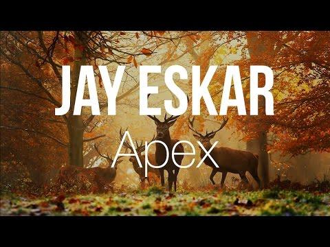 Jay Eskar - Apex (Original Mix)