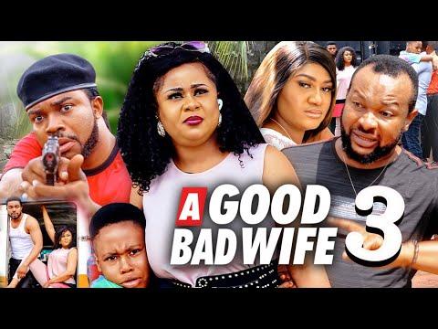 Download A GOOD BAD WIFE SEASON 3 (New Movie) UJU OKOLI 2021 Latest Nigerian Nollywood Movie 720p
