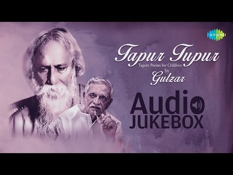 Tapur Tupur | Tagore Poems For Children By Gulzar | Shantanu Moitra | HD Songs Jukebox