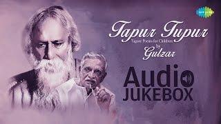 Tapur Tupur | Tagore Poems For Children By Gulzar | Shantanu Moitra | HD Songs Jukebox