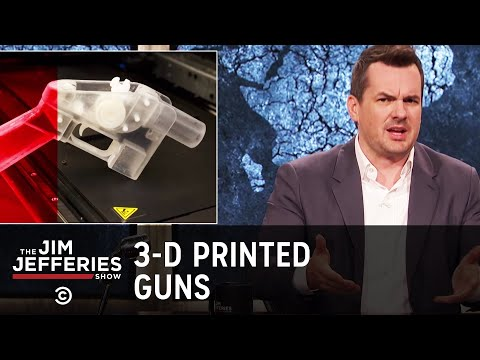 3DPrinted Guns Are Only a Few Clicks Away  The Jim Jefferies Show