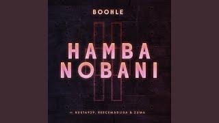 Boohle - Hamba Nobani (ft. Busta, Reece Madlisa & Zuma)
