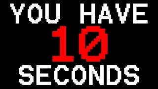 Video You Have 10 Seconds download MP3, 3GP, MP4, WEBM, AVI, FLV Juni 2018