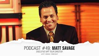 Podcast #48: Matt Savage / Executive WPT Tour director