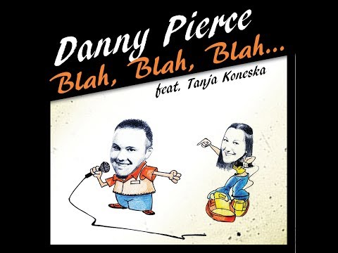 Danny Pierce feat. Tanja Koneska- Blah Blah Blah  Lyric Video