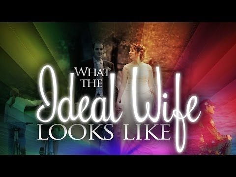 What the Ideal Wife Looks Like (Proverbs 31:10-31)