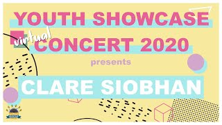Youth Showcase Concert 2020 Presents: Clare Siobhan