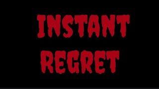 Instant regret moments! -r ...