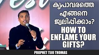 How to enflame your gifts |  English/malayalam christian message by prophet Tijo Thomas