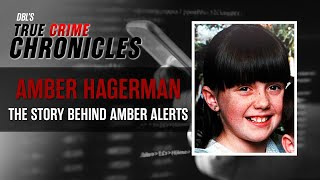 Amber Hagerman: The History Behind The Amber Alert
