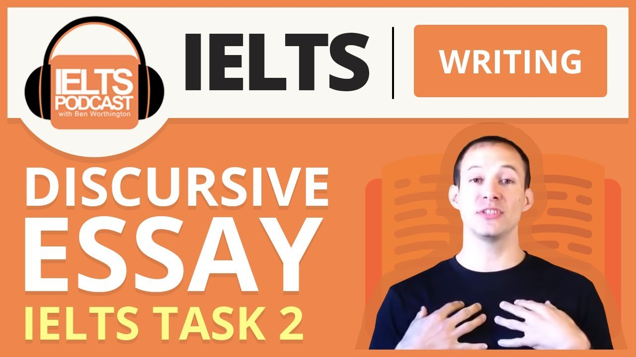 ielts writing task 2 discursive essays ielts podcast
