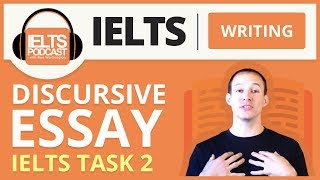 IELTS Writing: Discursive Essay IELTS Task 2