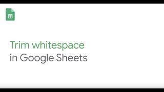 How To: Trim Whitespace in Google Sheets