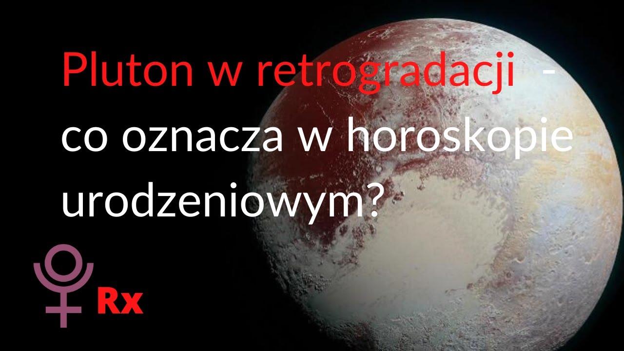 Znaczenie Plutona w retrogradacji.