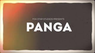 Panga - Announcement | Kangana Ranaut | Jassi Gill | Neena Gupta | Ashwiny Tiwari | Coming Soon