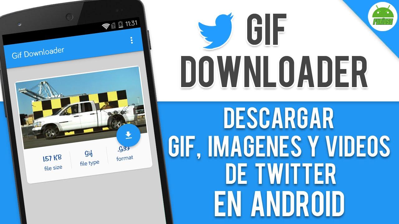 Descargar Im 225 Genes Gif Y V 237 Deos De Twitter En Android