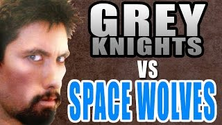 Grey Knights vs Space Wolves Warhammer 40k Battle Report - Banter Batrep Ep 92