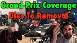 Dies To Removal Episode 7: Grand Prix Coverage - A Magic: The Gathering Podcast