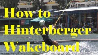 How to Hinterberger Wakeboard Tutorial. Как научиться Хинтер на вейкборде. Обучалка по вейку.