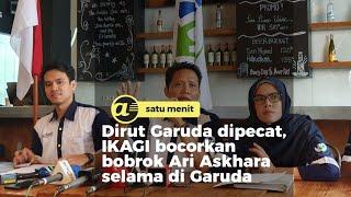 Dirut Garuda dipecat, IKAGI bocorkan bobrok Ari Askhara selama di Garuda