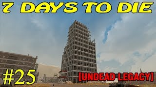 7 Days to Die [ Undead Legacy ]  ► Небоскрёб ► №25