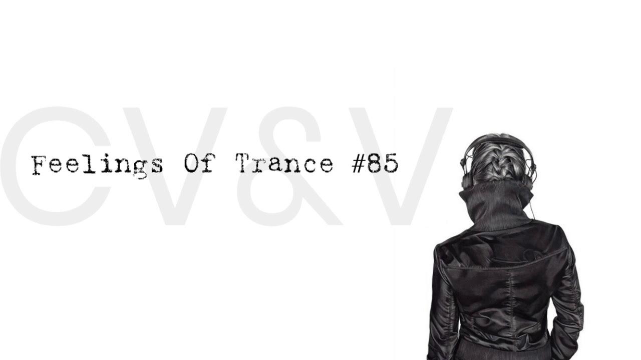 Feelings Of Trance Episode 085 (Uplifting Trance vs PsyTrance Mix)