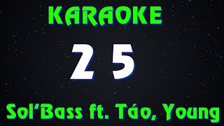 [Karaoke Rap] 2 5 - Sol'Bass ft Táo Young H ( Có Hook )