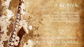 O Re Piya | Aaja Nachle | Stanley Samuel | Best Of Bollywood Saxophone Covers