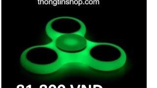 Nơi bán Con quay Fidget Spinner DẠ QUANG loại 1 cực bền giá rẻ