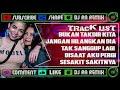 Download Mp3 DJ REMIX BUKAN TAKDIR KITA (D'ZOULL) - TAK SANGGUP LAGI (ROSSA) 2019 BREAKBEAT