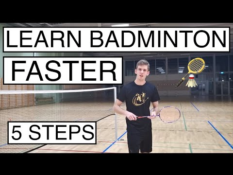 HOW TO LEARN BADMINTON FASTER? - 5 SIMPLE STEPS
