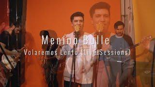 Menino Bulle  - Volaremos Lento  (Live Session)