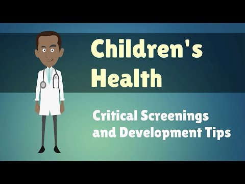 Children's Health - Critical Screenings and Development Tips