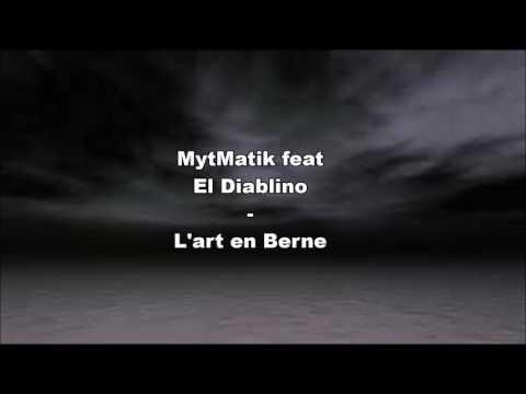MytMatik feat El Diablino - L'art en Berne [Musique amateur 2017]
