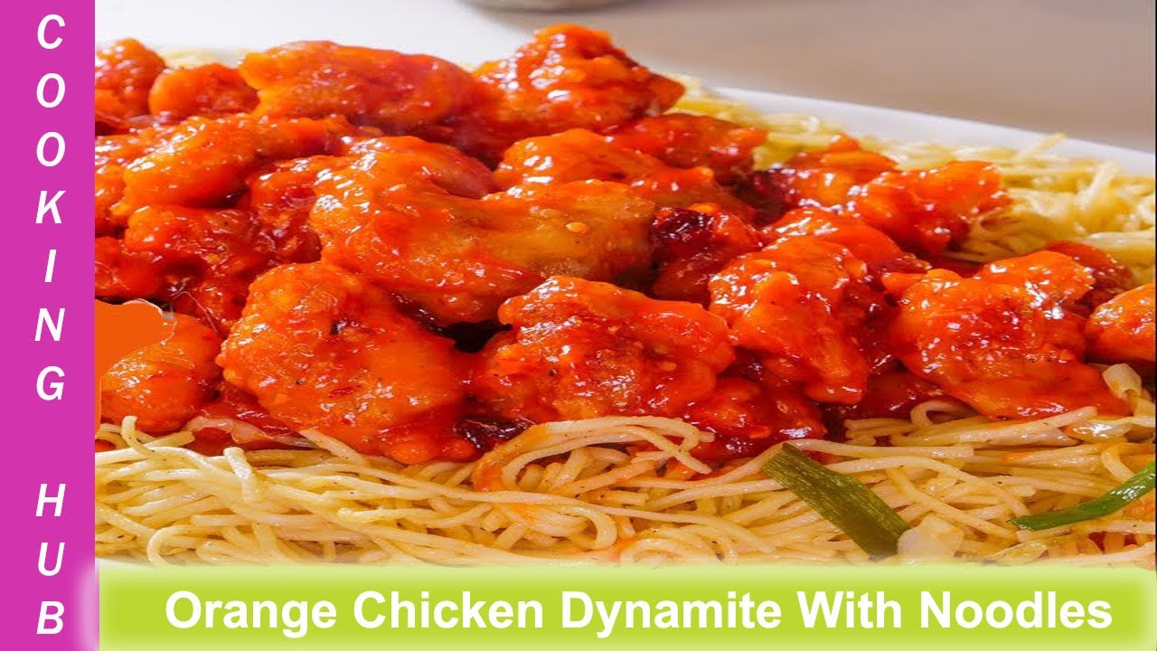 Orange Chicken Dynamite With Noodles Ramadan Special Recipe In Urdu Hindi Cooking Hub Ch Youtube