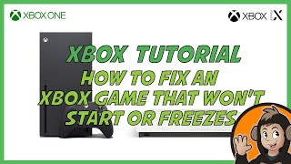 How To Fix An Xbox One Game That Won't Start Or Freezes During Gameplay  2018 Edition