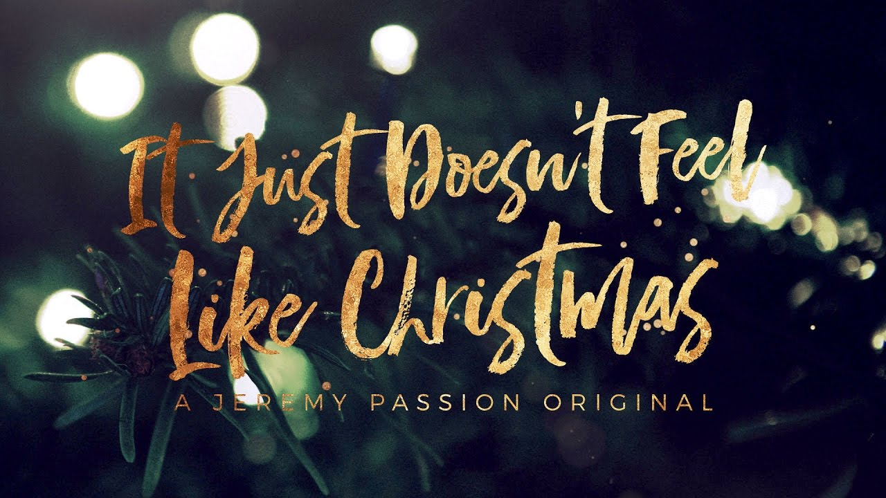 It Just Doesn\'t Feel Like Christmas (Jeremy Passion Original) - YouTube