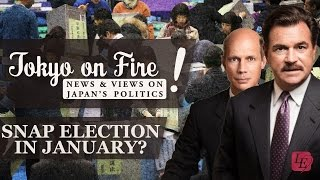 Snap Election in January 2017? | Tokyo on Fire