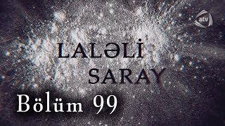Laləli Saray (99-cu bölüm)