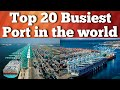 Top 20 Busiest Port in the world
