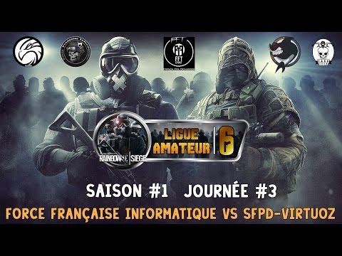 [R6S] Ligue amateur #1 Journée #3 : Force Française Informatique vs SFPD-VirtuoZ