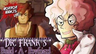 DR. FRANK'S BUILD-A-BOYFRIEND #1💀 Horror Addicts LIVE! Let's Play