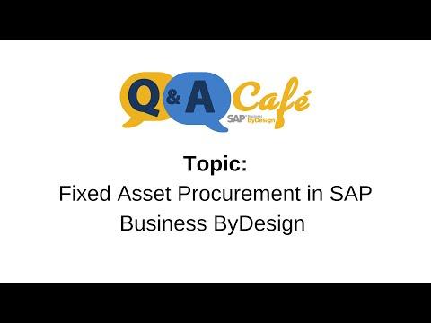 Q&A Café: Fixed Asset Procurement in SAP Business ByDesign
