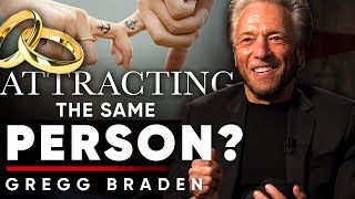 GREGG BRADEN - WHY DO WE ATTRACT THE SAME PEOPLE IN RELATIONSHIPS? | London Real