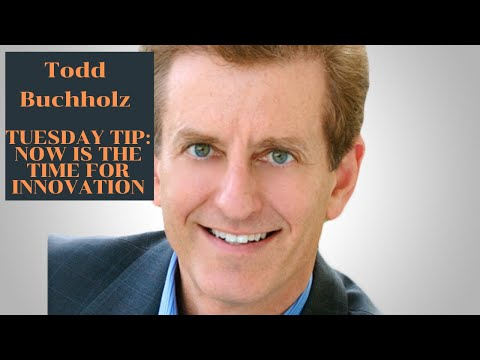 #TuesdayTip With Todd Buchholz | Open Your Minds and Innovate