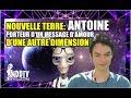 NOUVELLE TERRE ANTOINE PORTEUR D'UN MESSAGE D'AMOUR D'UNE AUTRE DIMENSION MDDTV 2018